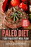 Paleo: Paleo Diet: 7-Day Paleo Diet Meal Plan (Paleo, Paleo Diet, Paleo Recipes, Paleo Diet Cookbook, Paleo Cookbook, Paleo For Beginners, Paleo Meal Plan, ... Approach, Paleo Code, Paleo Diet Book)