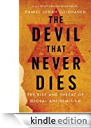 The Devil That Never Dies: The Rise and Threat of Global Antisemitism [Edizione Kindle]