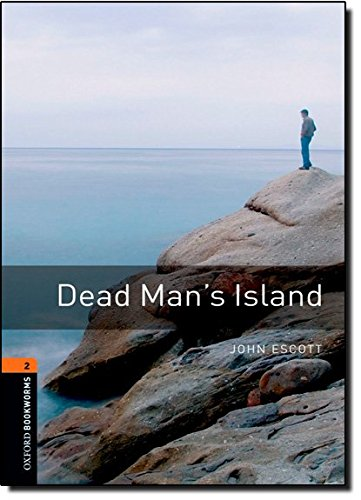 Oxford Bookworms Library: Stage 2: Dead Man's Island: 700 Headwords (Oxford Bookworms ELT)