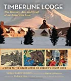 Timberline Lodge: The History, Art, and Craft of an American Icon