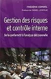 Gestion des risques et contrôle interne : De la conformité à l'analyse décisionnelle