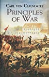 Principles of War (Dover Military History, Weapons, Armor) (0486427994) by Clausewitz, Carl von