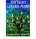 img - for [ [ [ The Eight Golden Pears [ THE EIGHT GOLDEN PEARS ] By Jude Porter, Doris ( Author )May-14-2004 Paperback book / textbook / text book
