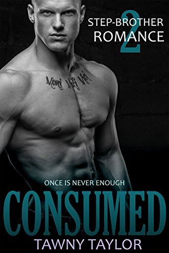 Stepbrother Romance 2 - Consumed: A New Adult Alpha Billionaire Romance (Step Brothers Two compare prices)