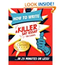 How to Write a Killer SAT Essay: An Award-Winning Author's Practical Writing Tips on SAT Essay Prep