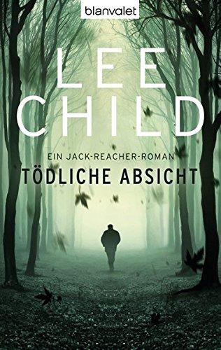 Tödliche Absicht: Ein Jack-Reacher-Roman (Die Jack-Reacher-Romane, Band 6)