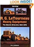 R. G. LeTourneau Heavy Equipment: The Electric-Drive Era, 1953-1970