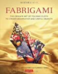 Fabrigami: The Origami Art of Folding...