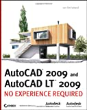 AutoCAD 2009 and AutoCAD LT 2009: No Experience Required - 0470260580