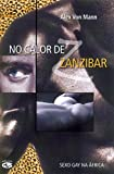 img - for No Calor De Zanzibar. Sexo Gay Na  frica (Em Portuguese do Brasil) book / textbook / text book
