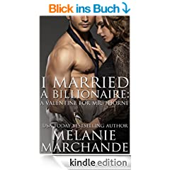 I Married a Billionaire: A Valentine for Mr. Thorne (Limited Edition Valentine's Day Short) (English Edition)