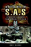 In Action With the Sas: A Soldiers Odyssey from Dunkirk to Berlin