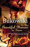 The Most Beautiful Woman in Town: And other Stories by Bukowski. Charles ( 2008 ) Paperback