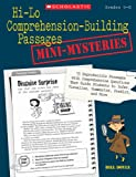 Hi-Lo Comprehension-Building Passages: Mini-Mysteries: 15 Reproducible Passages With Comprehension Questions That Guide Students to Infer, Visualize, Summarize, Predict, and More (0545124085) by Doyle, Bill