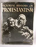 img - for Pictorial History of Protestantism, a Panoramic View of Western Europe and the US book / textbook / text book