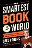 img - for The Smartest Book in the World: A Lexicon of Literacy, A Rancorous Reportage, A Concise Curriculum of Cool by Greg Proops (2015-05-05) book / textbook / text book