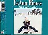 LeAnn Rimes How Do I Live: Dance Mix [CD 2] [CD 2]