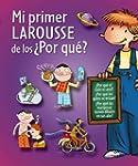 Mi Primer Larousse De Los �Por Qu�? (...