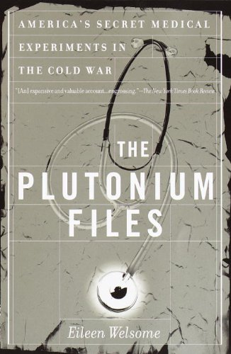 the-plutonium-files-americas-secret-medical-experiments-in-the-cold-war