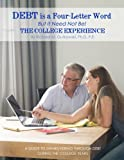 img - for Debt is a Four-letter Word But it Need Not Be!: The College Experience book / textbook / text book