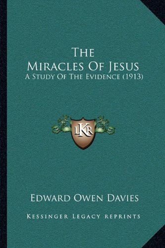 The Miracles of Jesus: A Study of the Evidence (1913)