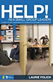 img - for Help! I'm a Small-Group Leader! book / textbook / text book