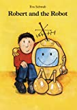 img - for Robert and the Robot book / textbook / text book