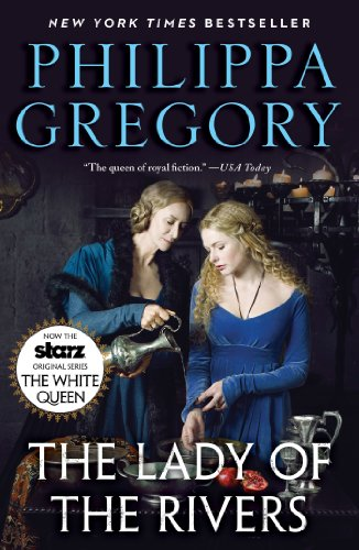 The Lady of the Rivers: A Novel (The Cousins' War) by Philippa Gregory