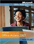 Microsoft Office Access 2007: Exam 77...