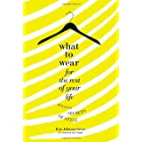 What to Wear for the Rest of Your Life: Ageless Secrets of Style ~ Kim Johnson Gross
