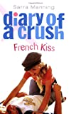 Sarra Manning Diary of a Crush 1: French Kiss