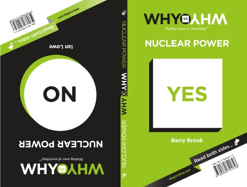 WHY vs WHY Nuclear Power: Barry Brook, Ian Lowe: 9780980741858: Amazon.com: Books