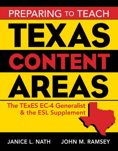 Preparing To Teach Texas Content Areas: The Texes Ec-4 Generalist And The Esl Supplement