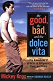 img - for The Good, the Bad and the Dolce Vita: The Adventures of an Actor in Hollywood, Paris and Rome (Nation Books) book / textbook / text book