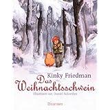 """Das Weihnachtsschwein: Illustriert von Daniel Schreibervon """"Kinky Friedman"""""""