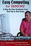 Easy Computing for Seniors: A Step-By-Step Handbook From Start-up to Shut-Down