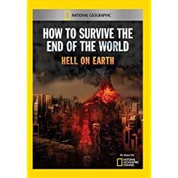 How to Survive the End of the World: Hell on Earth