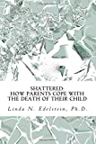 img - for Shattered: How Parents Cope With The Death Of Their Child book / textbook / text book