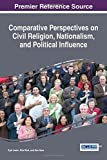 img - for Comparative Perspectives on Civil Religion, Nationalism, and Political Influence (Advances in Religious and Cultural Studies) book / textbook / text book