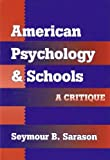 img - for American Psychology and Schools: A Critique book / textbook / text book