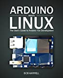 Arduino Meets Linux: The User's Guide to Arduino Yún Development (English Edition)