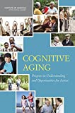 img - for Cognitive Aging:: Progress in Understanding and Opportunities for Action book / textbook / text book