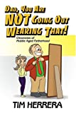 img - for Dad, You Are NOT Going Out Wearing That!: Chronicles of Middle Aged Fatherhood book / textbook / text book
