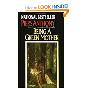 Being a Green Mother (Book Five of Incarnations of Immortality) by Piers Anthony