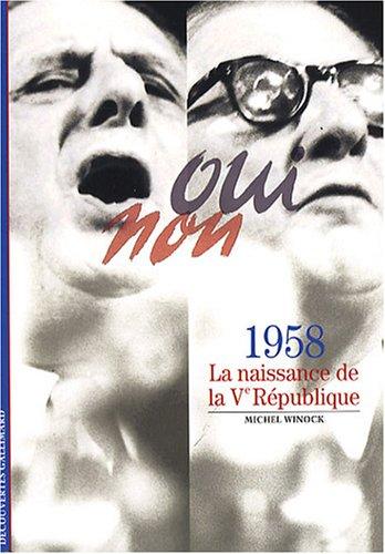 1958, la naissance de la Ve République
