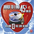 Hard To Find 45s On CD Vol. 13 (the love album)