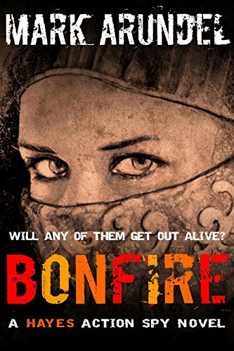 The action-packed, thrilling story of an intelligence operation carried out against Islamic extremists in North Africa.  FREE for a limited time only.  BONFIRE by Mark Arundel