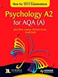 Psychology A2 for AQA (A) of Lawton, Jean-Marc, Gross, Richard, Rolls, Dr Geoff on 24 June 2011