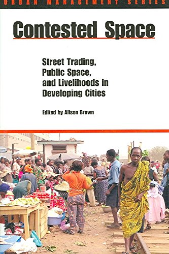 contested-space-street-trading-public-space-and-livelihoods-in-developing-countries-by-author-alison