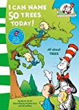 Dr Seuss I Can Name 50 Trees Today (The Cat in the Hat's Learning Library)